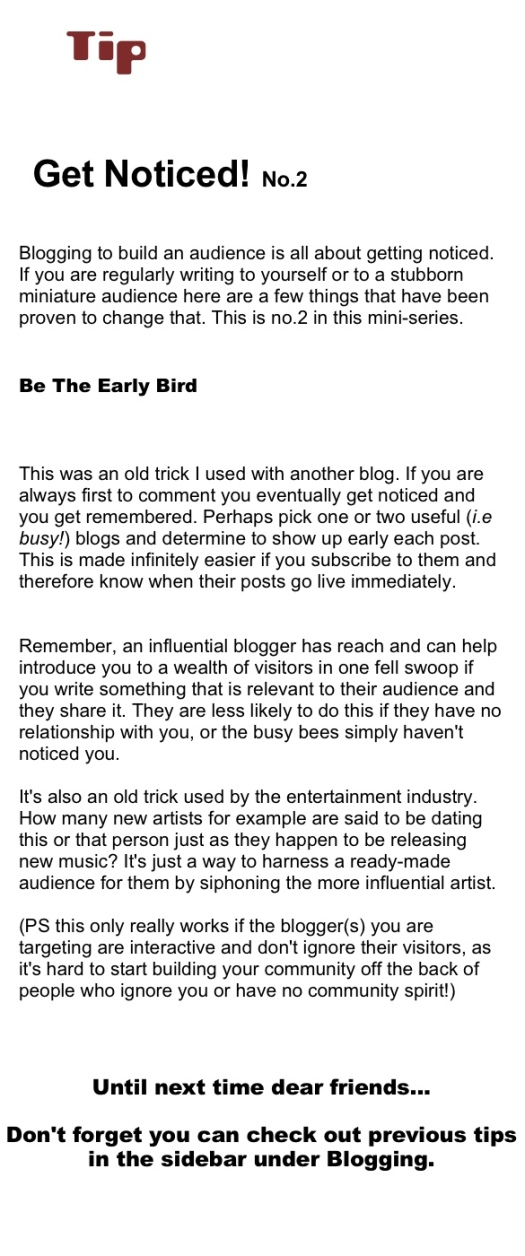 get noticed 2 - be the early bird